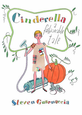 Cinderella A Fashionable Tale by Steven Guarnaccia