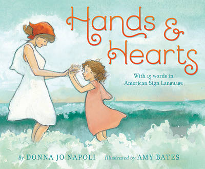 Hands & Hearts With 15 Words in American Sign Language by Donna Jo Napoli