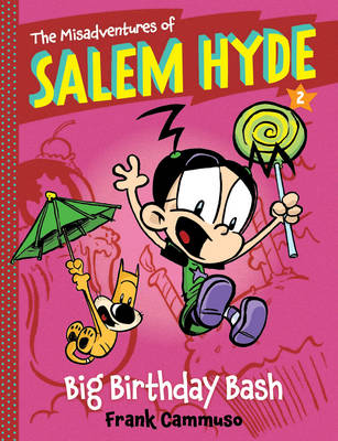 The Misadventures of Salem Hyde Big Birthday bash by Frank Cammuso