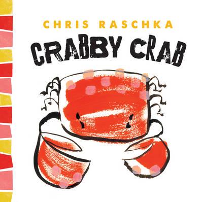 Crabby Crab by Chris Raschka