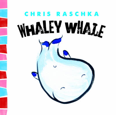 Whaley Whale by Chris Raschka