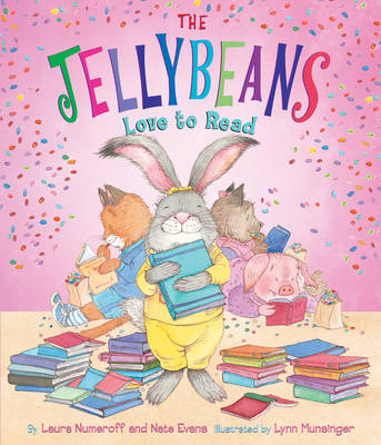 The Jellybeans Love to Read by Laura Joffe Numeroff, Nate Evans