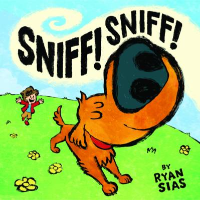 Sniff! Sniff! by Ryan Sias