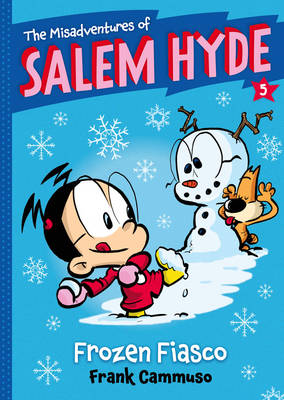 The Misadventures of Salem Hyde Frozen Fiasco by Frank Cammuso