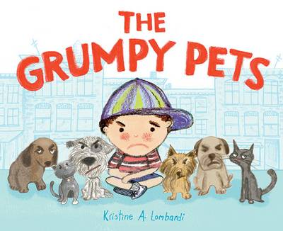 The Grumpy Pets by Kristine Lombardi