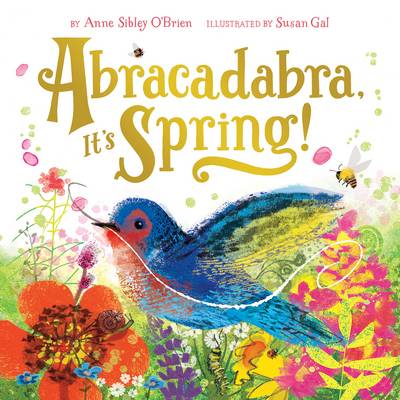 Abracadabra, it's Spring! by Anne Sibley O'Brien, Susan Gal