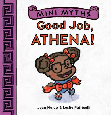 Mini Myths Good Job, Athena! by Joan Holub