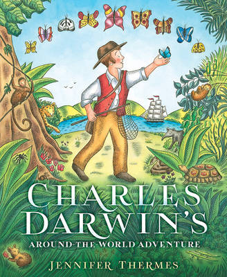 Charles Darwin's Around-the-World Adventure by Jennifer Thermes