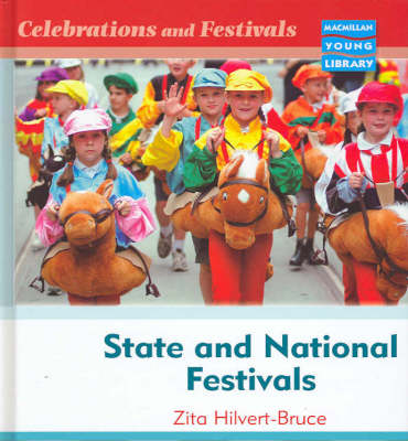 Celebrations and Festivals State and National Macmillan Library by Zita Hilvert-Bruce, Linda Bruce