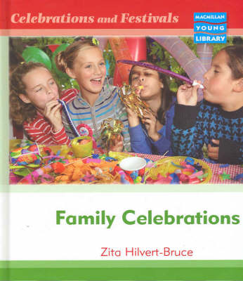Celebrations and Festivals Family Celebrations Macmillan Library by Linda Bruce, Zita Hilvert-Bruce