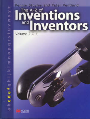 The A-Z Inventions and Inventors Book 2 C-F Macmillan Library by Pennie Stoyles, Peter Pentland