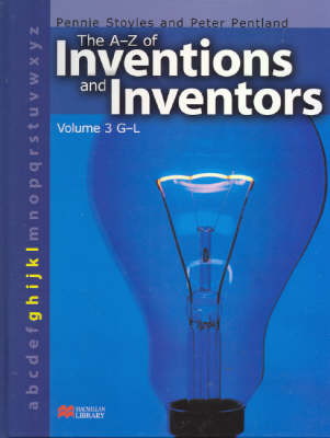 The A-Z Inventions and Inventors Book 3 G-L Macmillan Library by Pennie Stoyles, Peter Pentland