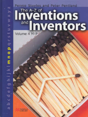 The A-Z Inventions and Inventors Book 4 M-P Macmillan Library by Pennie Stoyles, Peter Pentland