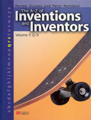 The A-Z Inventions and Inventors Book 5 Q-S Macmillan Library by Pennie Stoyles, Peter Pentland