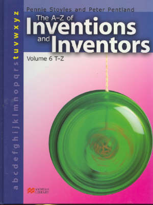 The A-Z Inventions and Inventors Book 6 T-Z Macmillan Library by Pennie Stoyles, Peter Pentland