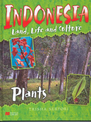 Indonesian Life and Culture Plants Macmillan Library by