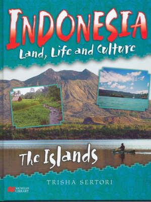 Indonesian Life and Culture Islands Macmillan Library by