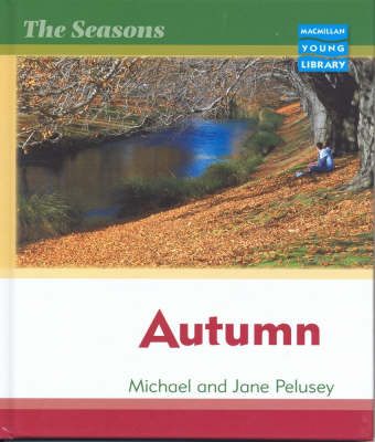 Seasons Autumn Macmillan Library by Michael Pelusey, Jane Pelusey