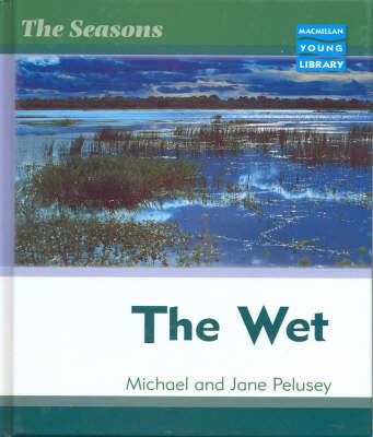 Seasons Wet Macmillan Library by Michael Pelusey, Jane Pelusey