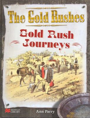 Gold Rushes Journeys Macmillan Library by Ann Parry
