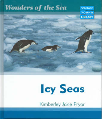 Wonders of the Sea Icy Seas Macmillan Library by Kimberley Jane Pryor