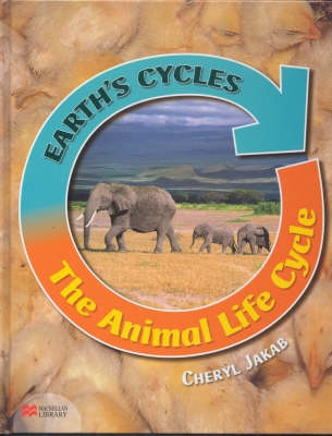 Earth's Cycles Animal Life Cycle Macmillan Library by Cheryl Jakab
