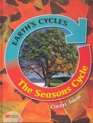 Earth's Cycles Seasons Cycle Macmillan Library by Cheryl Jakab