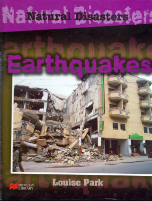 Natural Disasters Earthquakes Macmillan Library by Louise Park