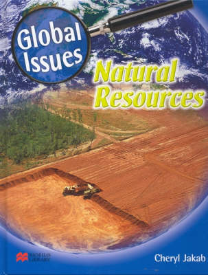 Global Issues Natural Resources Macmillan Library by Cheryl Jakab