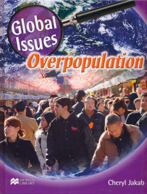 Global Issues Overpopulation Macmillan Library by Cheryl Jakab
