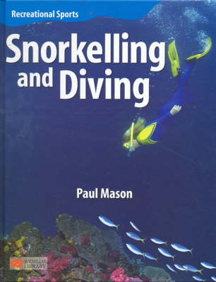 Recreational Sport Snorkelling and Diving Macmillan Library by Paul Mason