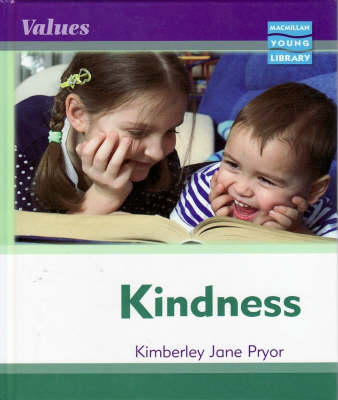 Values Kindness Macmillan Library by Kimberley Jane Pryor