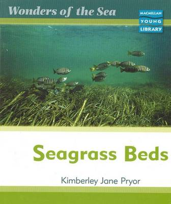 Wonders of the Sea Seagrass Beds Macmillan Library by