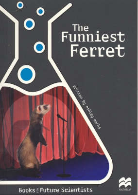 The Funniest Ferret Life Science: Animals by Ashley Marks