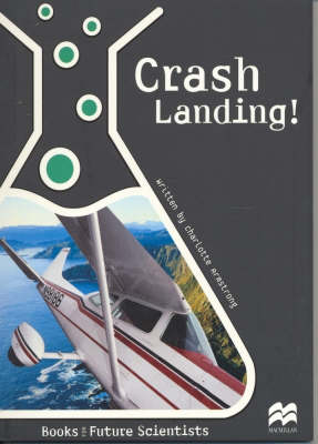 Crash Landing Physical Science: Pulleys and Levers by Charlotte Armstrong