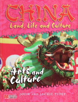 China: Land, Life & Culture Arts and Culture Macmillan Library by