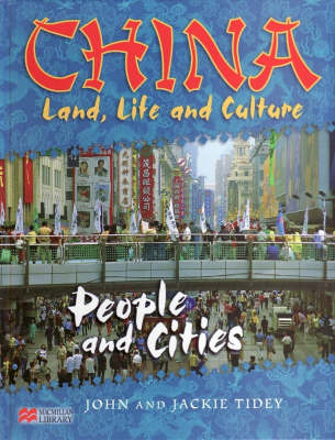 China: Land, Life & Culture People and Cities Macmillan Library by