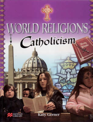 World Religions Catholicism Macmillan Library by Katy Gerner
