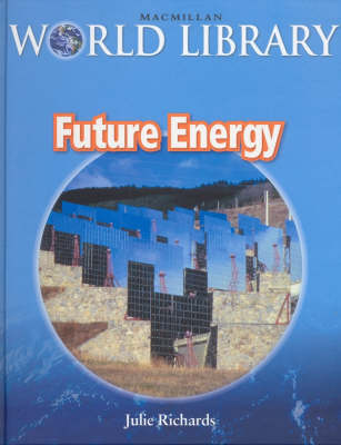 Future Energy Bind Up Macmillan Library by Julie Richards