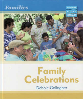 Families: Family Celebrations Macmillan Library by Zita Hilvert-Bruce