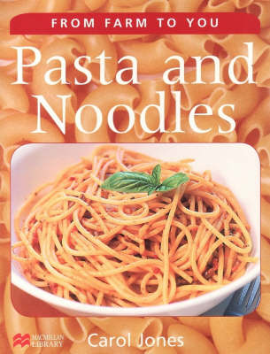Pasta and Noodles by Carol Jones
