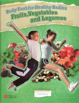 Body Fuel for Healthy Bodies Sugars and Fruits Macmillan Library by