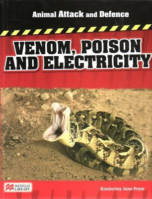 Animal Attack and Defence Venom Poison and Electricity Macmillan Library by