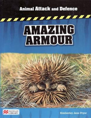Animal Attack and Defence Amazing Armour Macmillan Library by