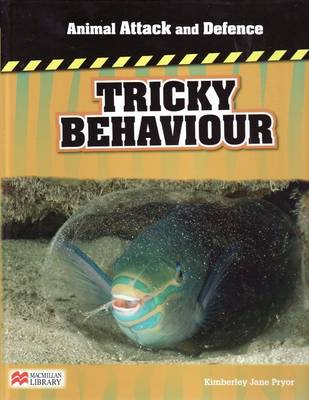 Animal Attack and Defence Tricky Behaviour Macmillan Library by