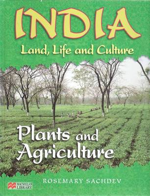 India Land Life and Culture Plants and Agriculture Macmillan Library by Rosemary Sachdev