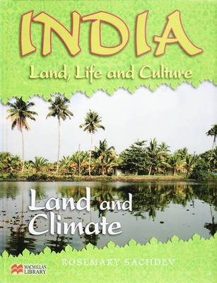 India Land Life and Culture Land and Climate Macmillan Library by Rosemary Sachdev