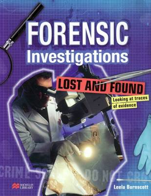 Forensic Investigations Lost and Found: Looking at Traces of Evidence Macmillan Library by