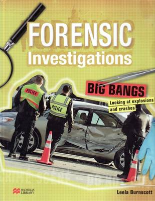 Forensic Investigations Big Bangs Macmillan Library by