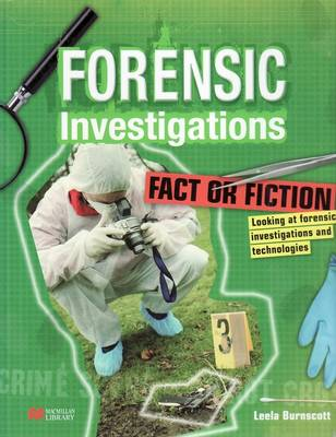 Forensic Investigations Fact or Fiction Macmillan Library by